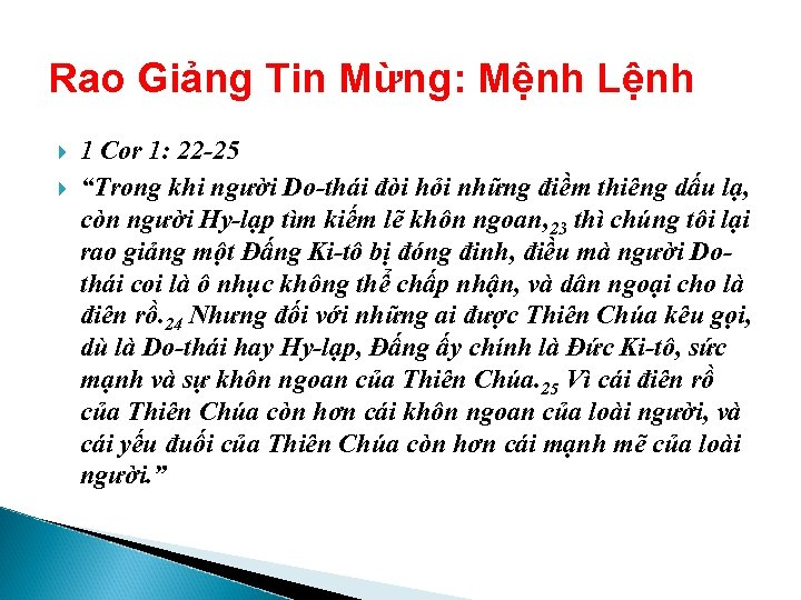 """Rao Giảng Tin Mừng: Mệnh Lệnh 1 Cor 1: 22 -25 """"Trong khi người"""