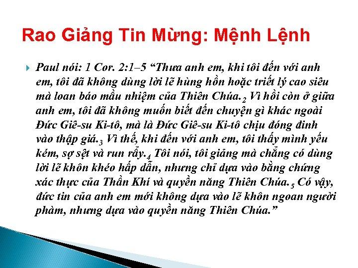 """Rao Giảng Tin Mừng: Mệnh Lệnh Paul nói: 1 Cor. 2: 1– 5 """"Thưa"""