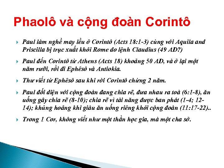 Phaolô và cộng đoàn Corintô Paul làm nghề may lều ở Corintô (Acts 18: