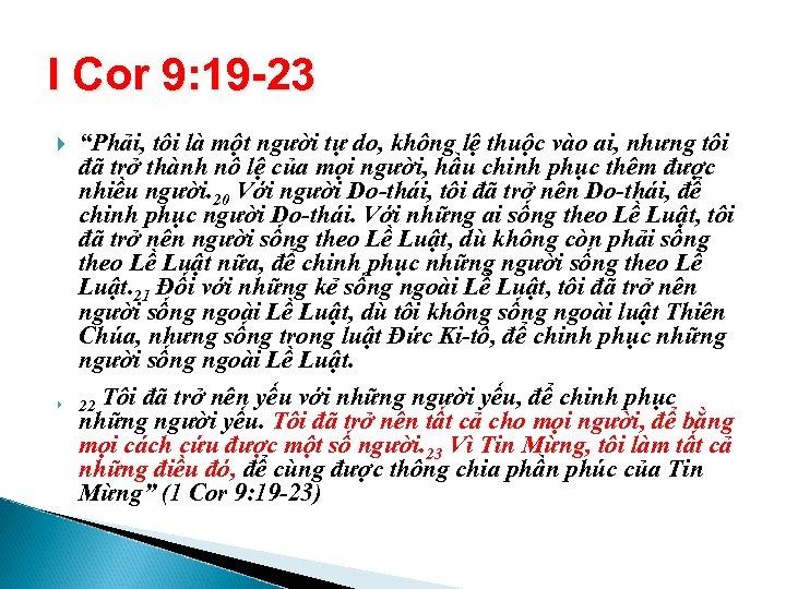 """I Cor 9: 19 -23 """"Phải, tôi là một người tự do, không lệ"""