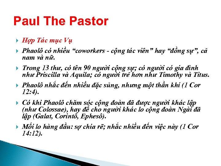 """Paul The Pastor Hợp Tác mục Vụ Phaolô có nhiều """"coworkers - cộng tác"""
