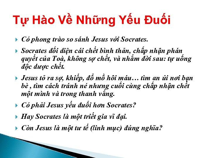 Tự Hào Về Những Yếu Đuối Có phong trào so sánh Jesus với Socrates