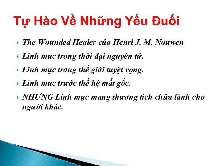 Tự Hào Về Những Yếu Đuối The Wounded Healer cúa Henri J. M. Nouwen