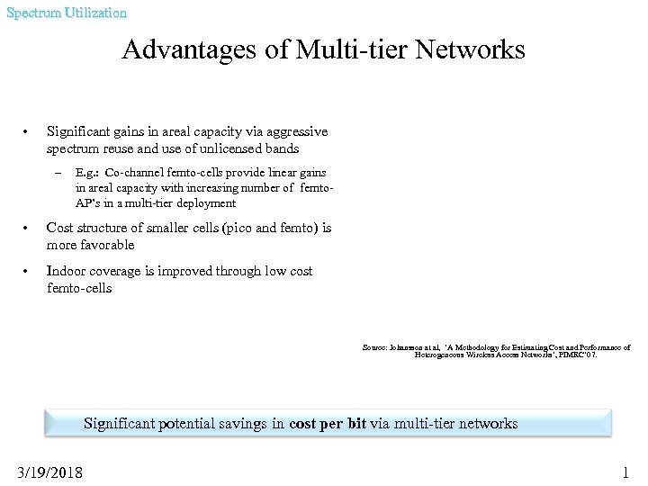 Spectrum Utilization Advantages of Multi-tier Networks • Significant gains in areal capacity via aggressive