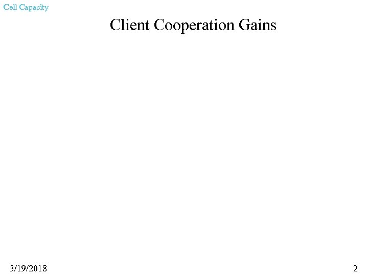 Cell Capacity Client Cooperation Gains 3/19/2018 2