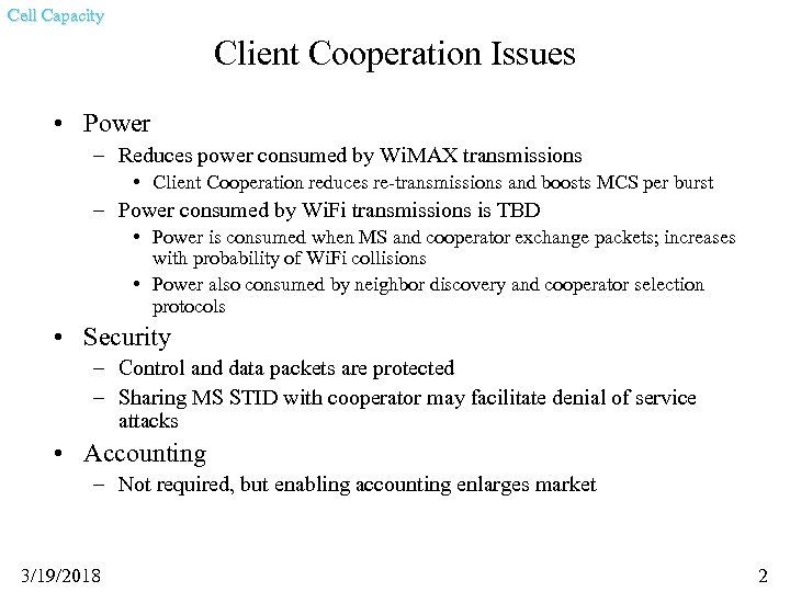 Cell Capacity Client Cooperation Issues • Power – Reduces power consumed by Wi. MAX