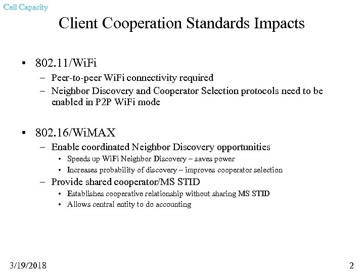 Cell Capacity Client Cooperation Standards Impacts • 802. 11/Wi. Fi – Peer-to-peer Wi. Fi