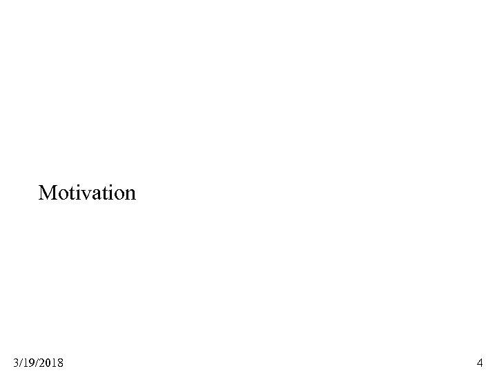 Motivation 3/19/2018 4