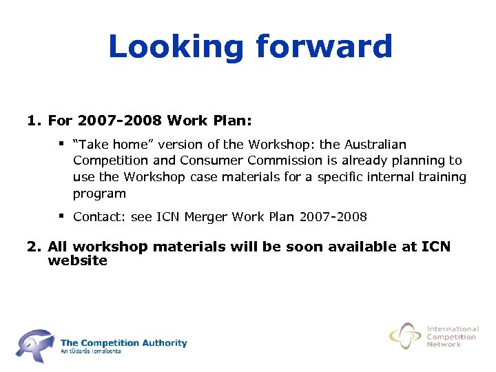 "Looking forward 1. For 2007 -2008 Work Plan: § ""Take home"" version of the"