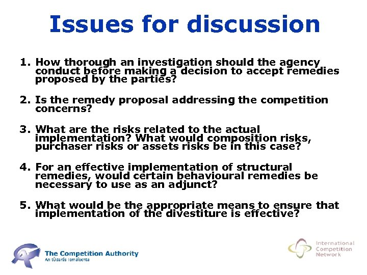 Issues for discussion 1. How thorough an investigation should the agency conduct before making