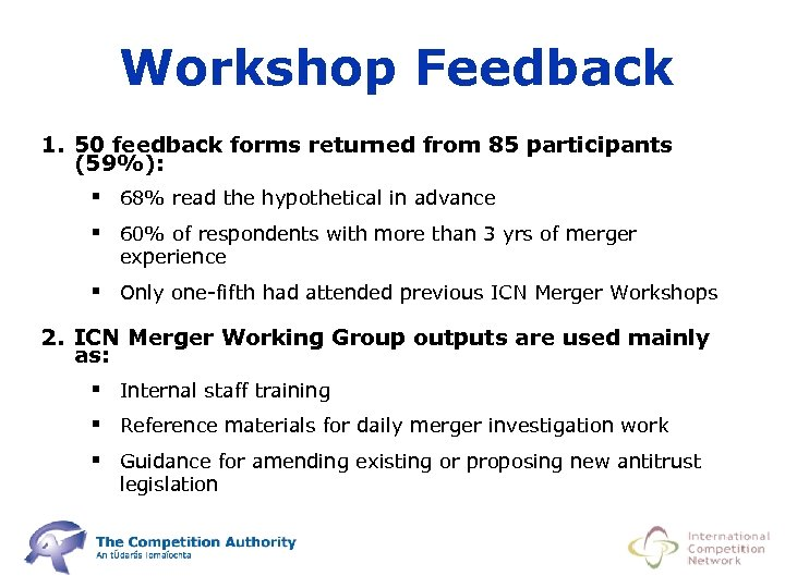 Workshop Feedback 1. 50 feedback forms returned from 85 participants (59%): § 68% read