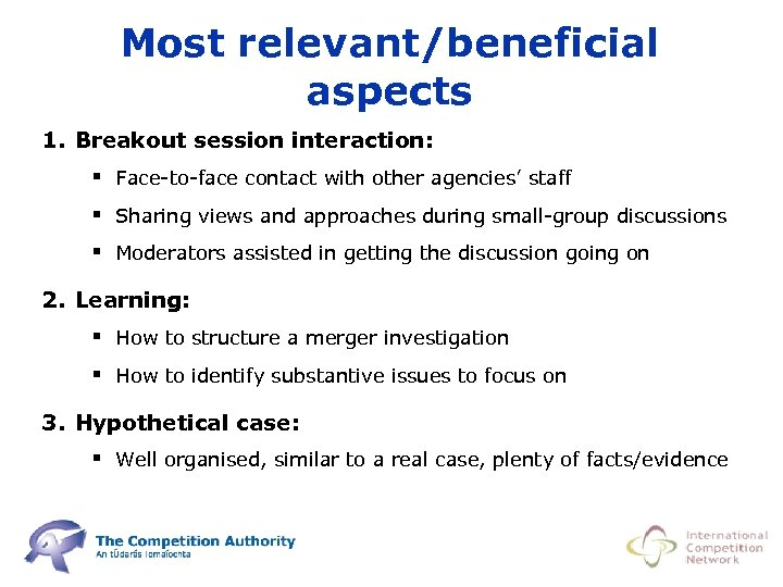 Most relevant/beneficial aspects 1. Breakout session interaction: § Face-to-face contact with other agencies' staff
