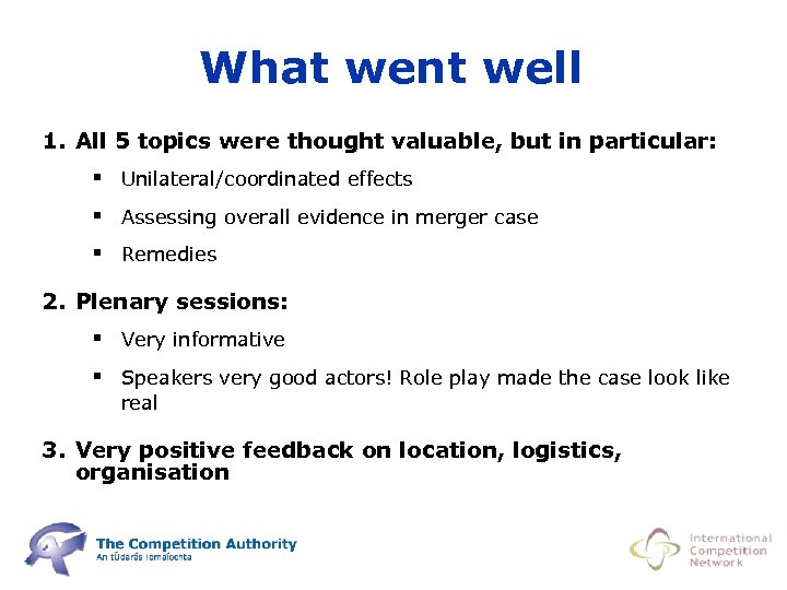 What went well 1. All 5 topics were thought valuable, but in particular: §