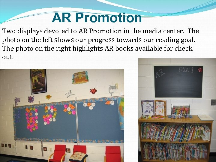 AR Promotion Two displays devoted to AR Promotion in the media center. The photo