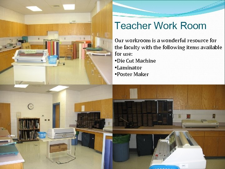 Teacher Work Room Our workroom is a wonderful resource for the faculty with the