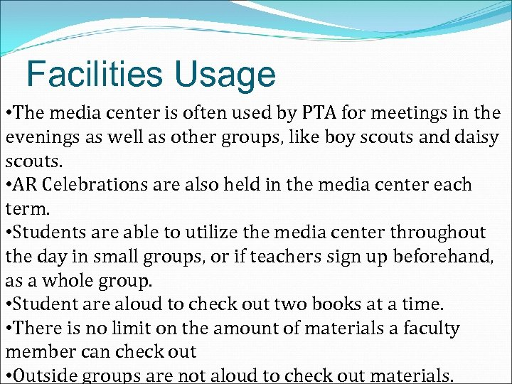 Facilities Usage • The media center is often used by PTA for meetings in