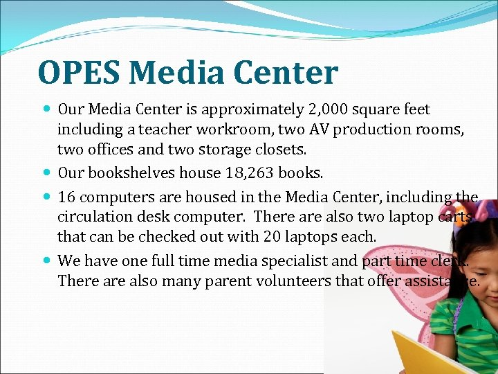 OPES Media Center Our Media Center is approximately 2, 000 square feet including a