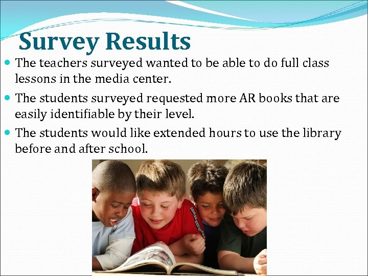 Survey Results The teachers surveyed wanted to be able to do full class lessons