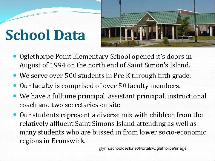 School Data Oglethorpe Point Elementary School opened it's doors in August of 1994 on