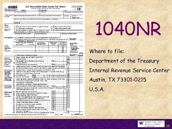 1040 NR Where to file: Department of the Treasury Internal Revenue Service Center Austin,