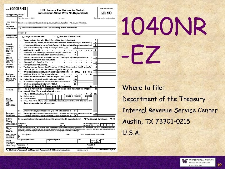 1040 NR -EZ Where to file: Department of the Treasury Internal Revenue Service Center