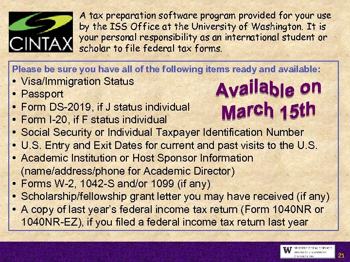 A tax preparation software program provided for your use by the ISS Office at