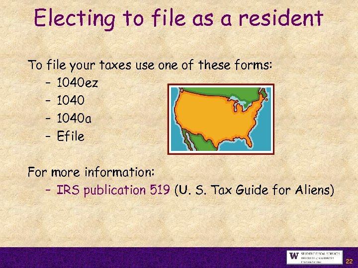 Electing to file as a resident To file your taxes use one of these