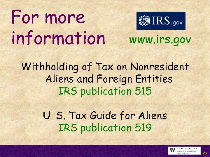 For more information www. irs. gov Withholding of Tax on Nonresident Aliens and Foreign