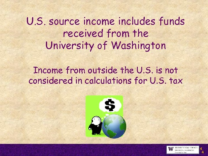 U. S. source income includes funds received from the University of Washington Income from