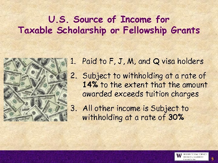 U. S. Source of Income for Taxable Scholarship or Fellowship Grants 1. Paid to