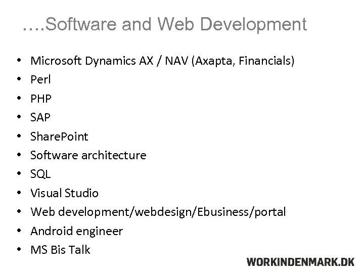 …. Software and Web Development • • • Microsoft Dynamics AX / NAV (Axapta,