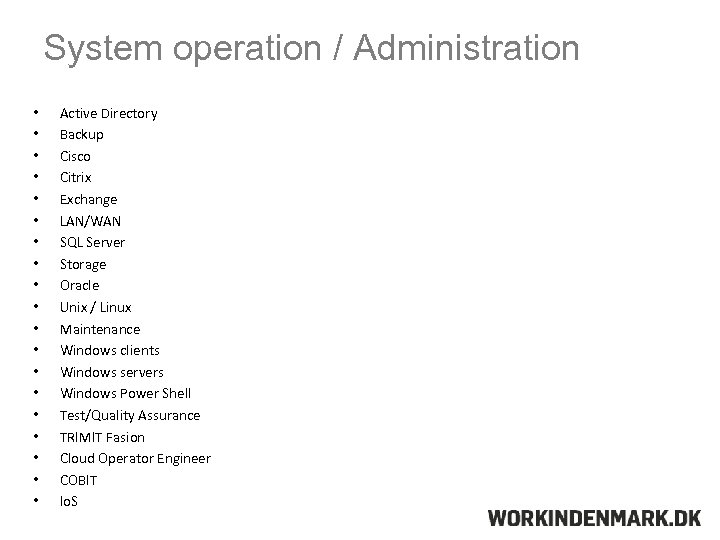System operation / Administration • • • • • Active Directory Backup Cisco Citrix