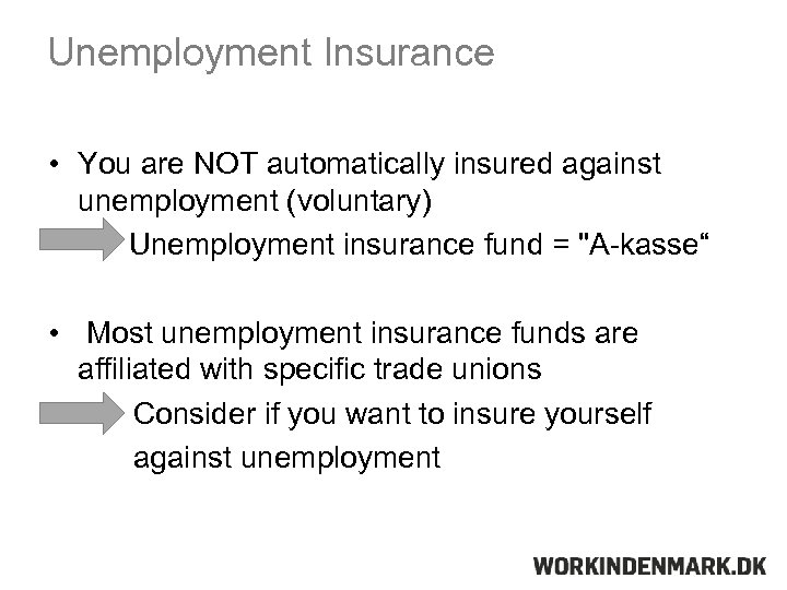 Unemployment Insurance • You are NOT automatically insured against unemployment (voluntary) • Unemployment insurance