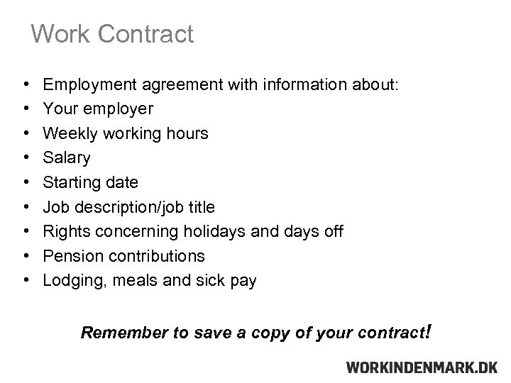 Work Contract • • • Employment agreement with information about: Your employer Weekly working