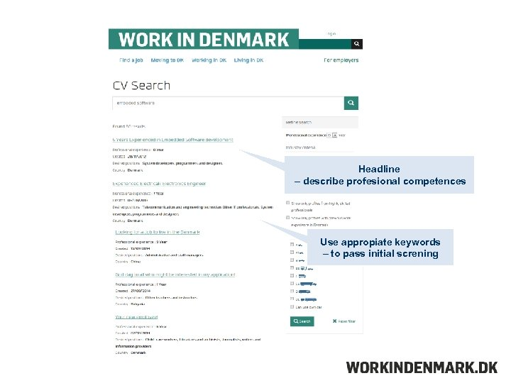 Headline – describe profesional competences Use appropiate keywords – to pass initial screning