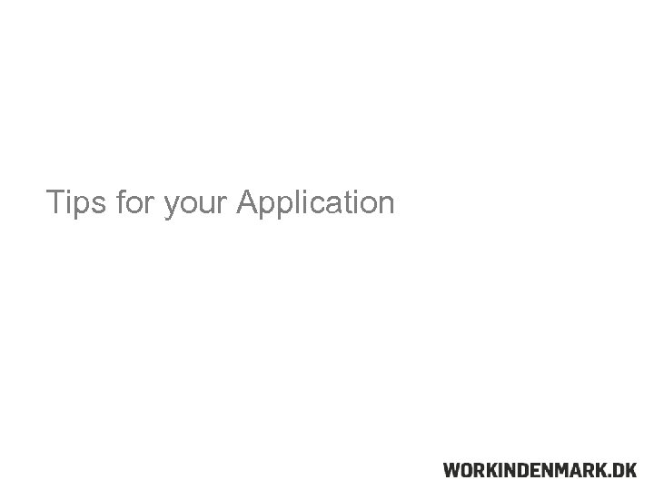 Tips for your Application