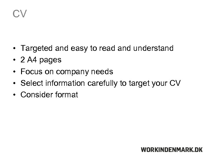 CV • • • Targeted and easy to read and understand 2 A 4