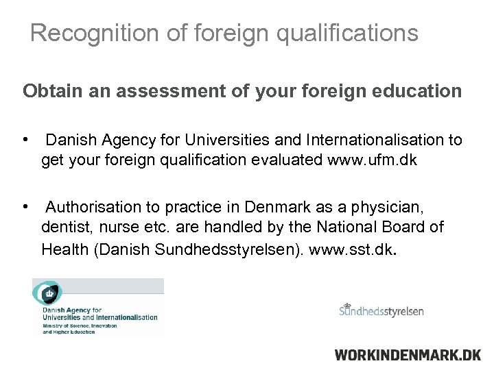 Recognition of foreign qualifications Obtain an assessment of your foreign education • Danish Agency