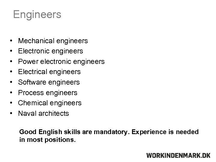 Engineers • • Mechanical engineers Electronic engineers Power electronic engineers Electrical engineers Software engineers