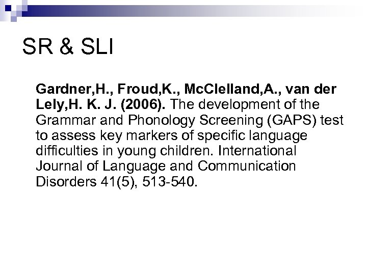 SR & SLI Gardner, H. , Froud, K. , Mc. Clelland, A. , van