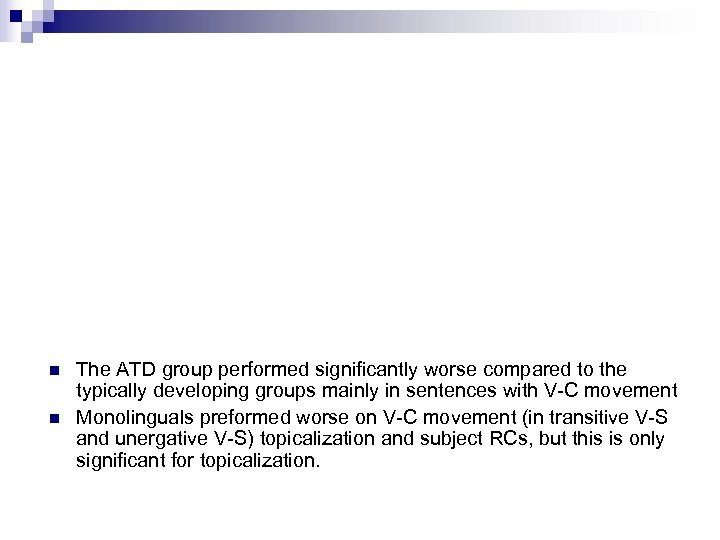 n n The ATD group performed significantly worse compared to the typically developing groups