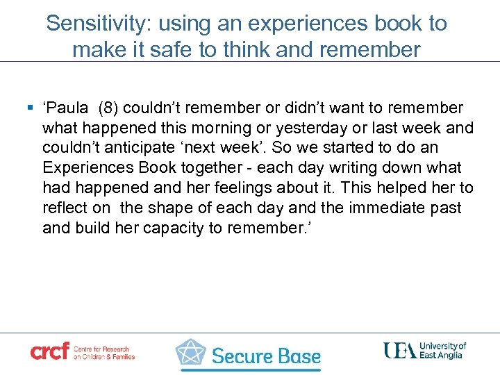 Sensitivity: using an experiences book to make it safe to think and remember §