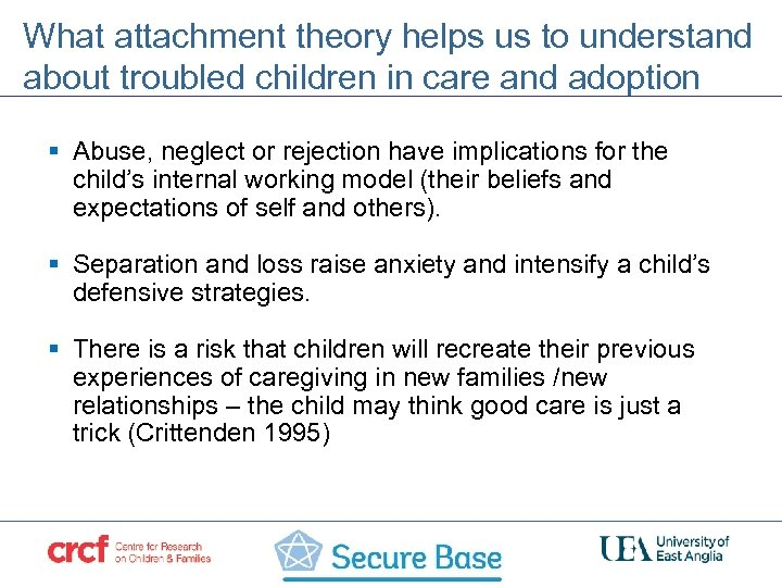 What attachment theory helps us to understand about troubled children in care and adoption