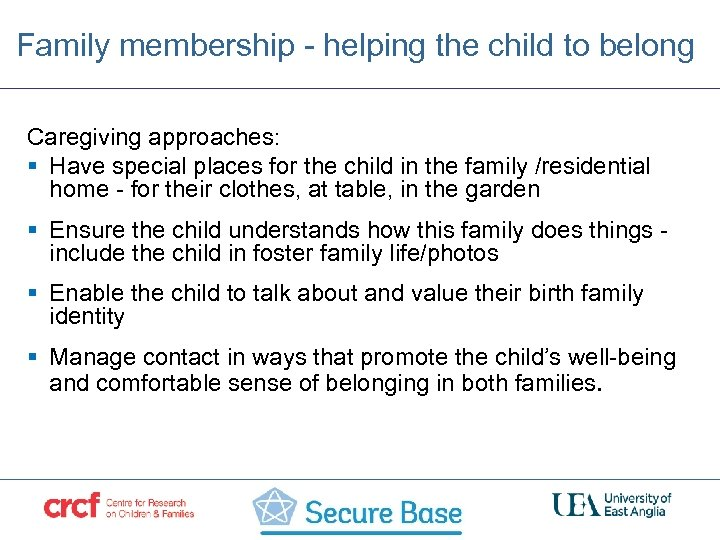Family membership - helping the child to belong Caregiving approaches: § Have special places