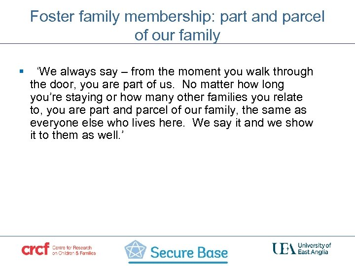 Foster family membership: part and parcel of our family § 'We always say –