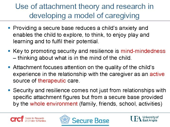 Use of attachment theory and research in developing a model of caregiving § Providing