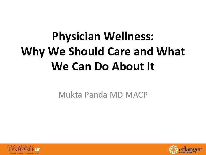 Physician Wellness: Why We Should Care and What We Can Do About It Mukta
