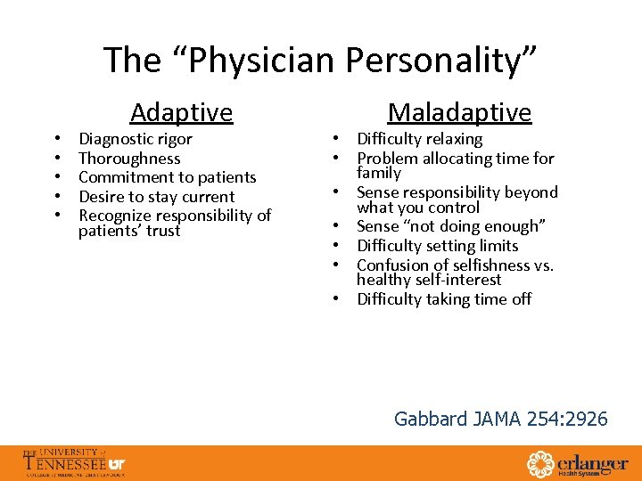 """The """"Physician Personality"""" • • • Adaptive Diagnostic rigor Thoroughness Commitment to patients Desire"""