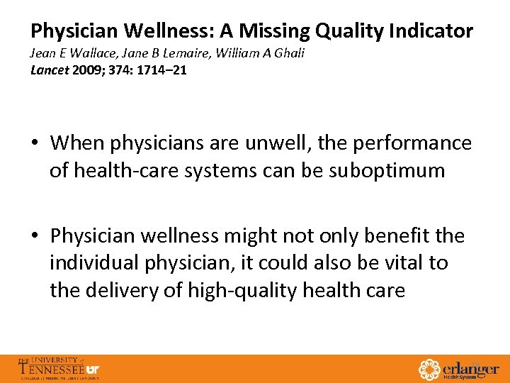 Physician Wellness: A Missing Quality Indicator Jean E Wallace, Jane B Lemaire, William A