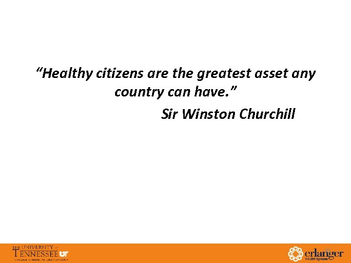 """""""Healthy citizens are the greatest asset any country can have. """" Sir Winston Churchill"""